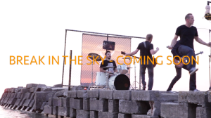 Break in the Sky - Coming Soon